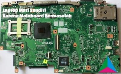laptop mati sendiri karena mainboard bermasalah