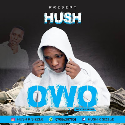 [Music] Hush - Owo