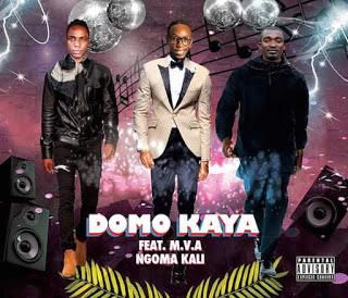 DOMO%2BKAYA%2B-NGOMA%2BKALI AUDIO : Domo Kaya Ft M.V.A - Ngoma Kali : Download Mp3