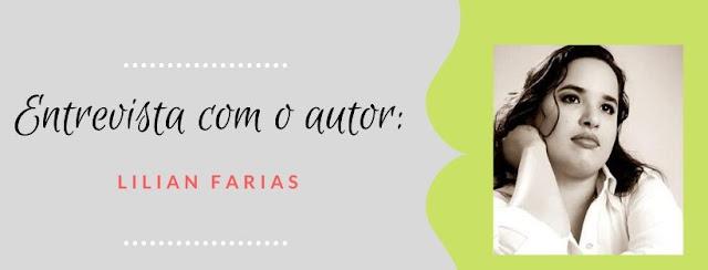 Entrevista, Autores Brasileiros, Lilian farias, Blog Pensamentos Valem Ouro, Blog Literario