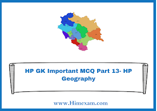 HP GK Important MCQ Part 13- HP Geography