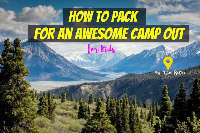 How to Pack For an Awesome Camp Out for Kids