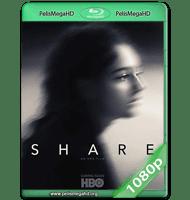 SHARE (2019) WEB-DL 1080P HD MKV ESPAÑOL LATINO