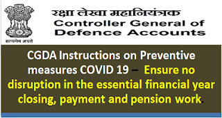 cgda-instructions-on-preventive-measures-covid-19-to-ensure-no-disruption-in-the-essential-financial-year-closing-payment-and-pension-work