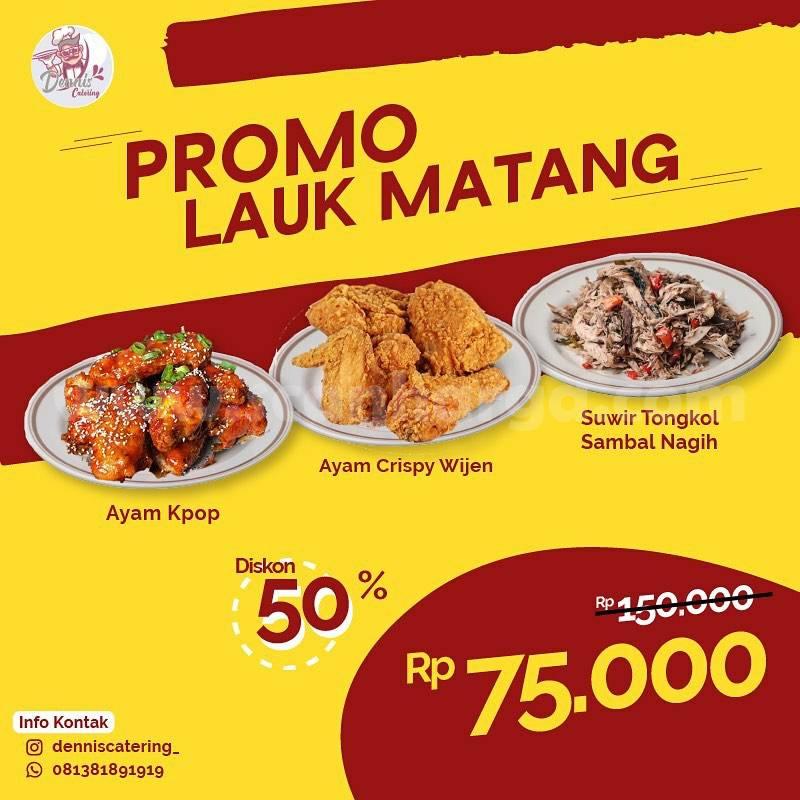 Dennis Catering Promo Lauk Matang Diskon hingga 50%