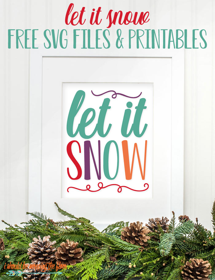 Let It Snow SVG and Printables