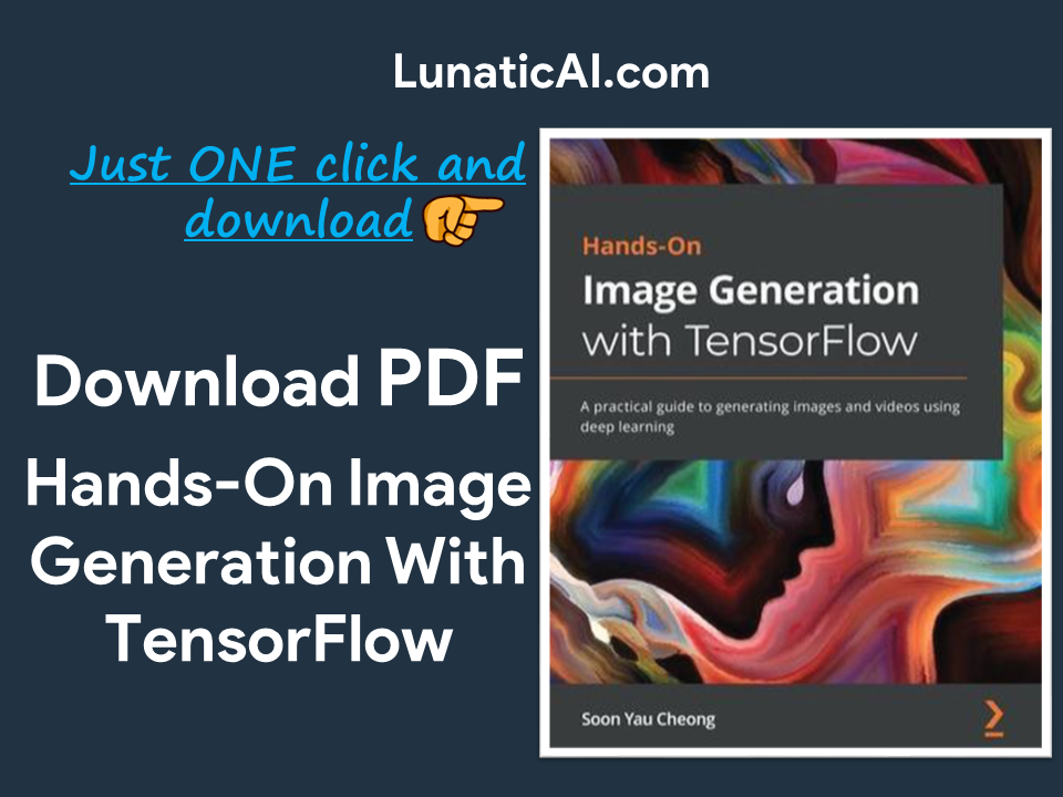 Hands-On Image Generation with TensorFlow PDF Download