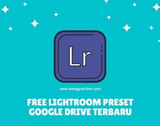 Free Lightroom Preset Google Drive Terbaru