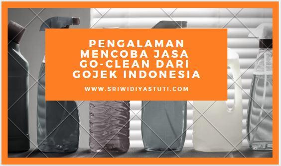 Pengalaman Mencoba Jasa Goclean Dari Gojek Indonesia Sri Widiyastuti Lifestyle And Parenting Momblogger