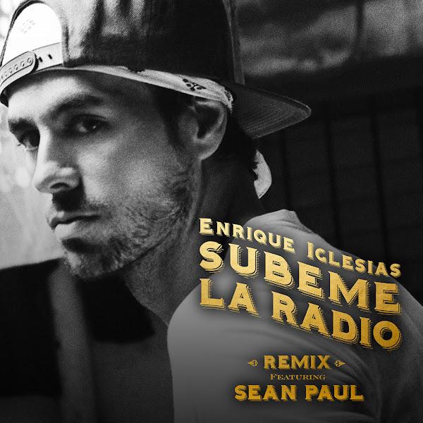 Enrique Iglesias & Sean Paul - SÚBEME LA RADIO (REMIX) - Single  Cover