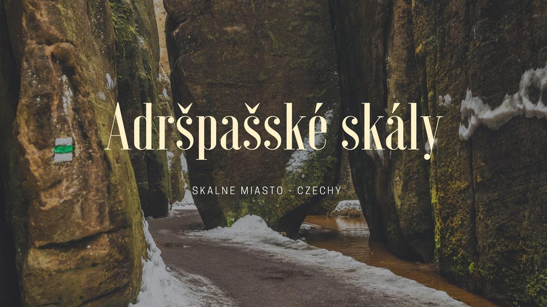 Skalne miasto - Adršpašské skály