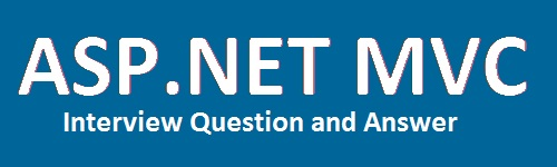 ASP.NET MVC Interview Question's and Answer for fresher and experience