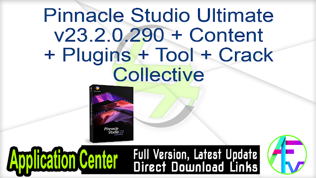 Pinnacle Studio Ultimate v23.2.0.290 + Content + Plugins + Tool + Crack