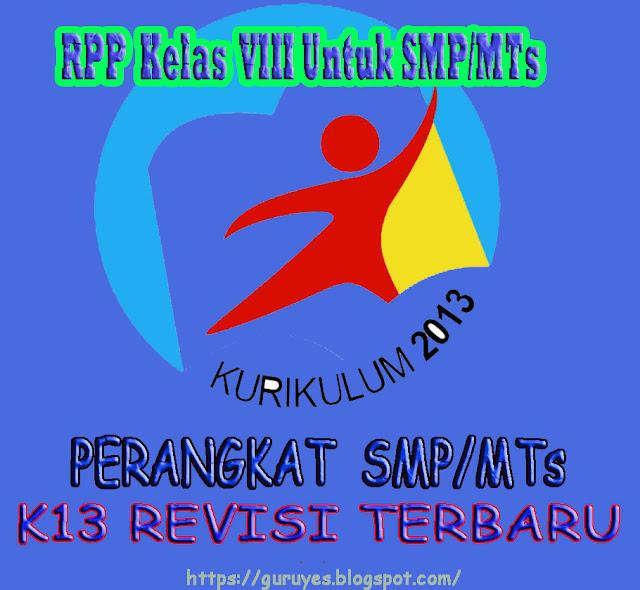 RPP Kurikulum 2013 Kelas VIII/8 Untuk SMP/MTs  Rivisi 2018