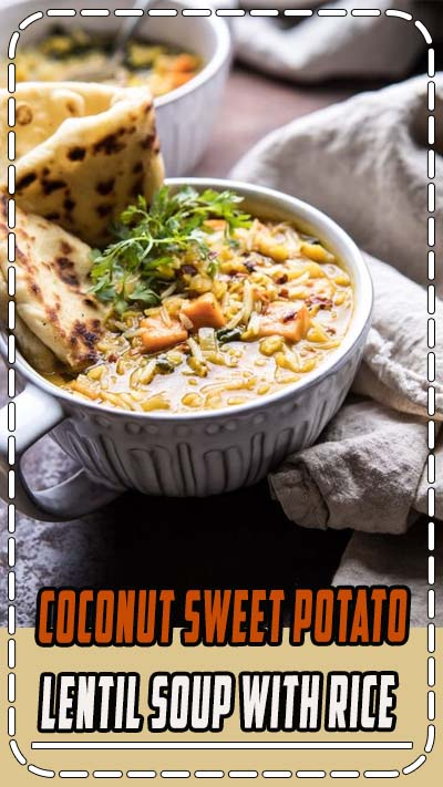 Coconut Sweet Potato Lentil Soup with Rice | halfbakedharvest.com #soup #healthy #dinner #autumnrecipes #vegan