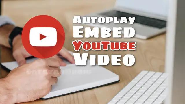 Cara Embed Video Youtube Autoplay Tanpa Suara