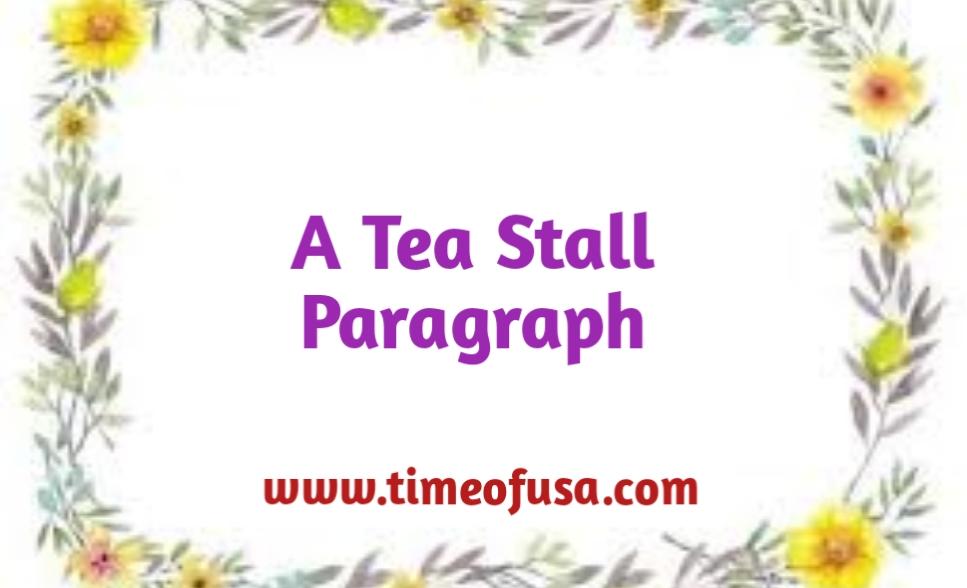 a tea stall paragraph, paragraph a tea stall, a tea stall paragraph essay, a tea stall paragraph for class 6, a tea stall paragraph for class 10, a tea stall paragraph for class 8, a tea stall paragraph for class 9, a tea stall paragraph 200 words, paragraph on a tea stall, a tea stall paragraph for class 7, a tea stall paragraph 150 words, a tea stall paragraph for hsc, a paragraph about a tea stall, paragraph about a tea stall, a tea stall paragraph for ssc, paragraph writing a tea stall