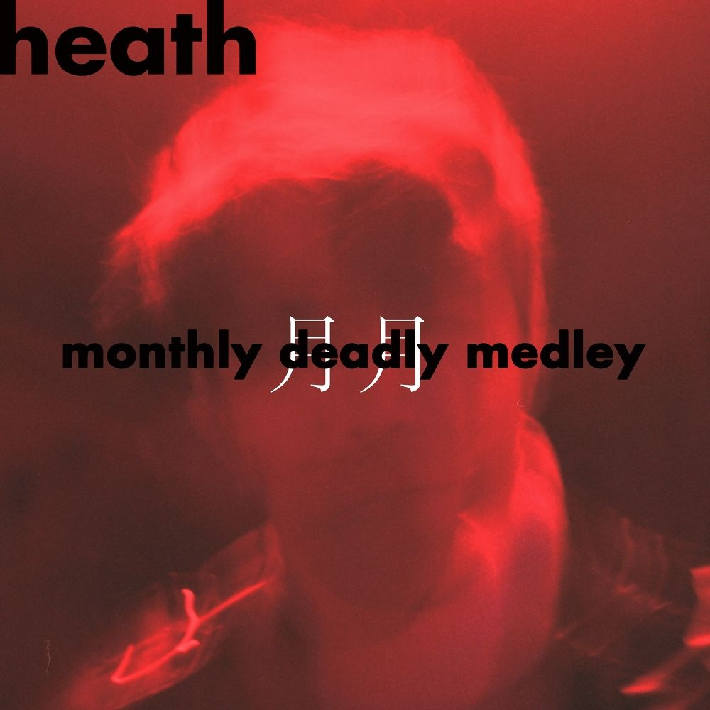 HEATH – Monthly Deadly Medley – EP