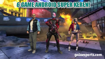 6 Game Android Super Keren Pasti Kalian Suka!