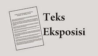 Teks Eksposisi : Pengertian, Struktur, Ciri Kebahasaan, dan Contoh Teks Eksposisi