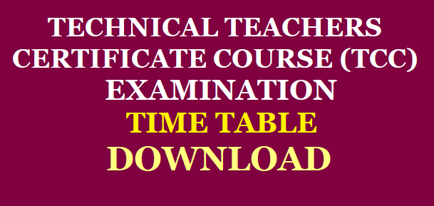 TECHNICAL TEACHERS CERTIFICATE COURSE (TCC) EXAMINATION TIME TABLE JANUARY - 2020 DOWNLOAD /2019/12/TECHNICAL-TEACHERS-CERTIFICATE-COURSE-TCC-EXAMINATION-TIME-TABLE-JANUARY-2020-DOWNLOAD.html