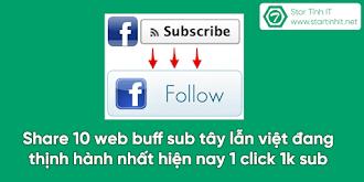 Share 10 web buff sub tây lẫn việt đang thịnh hành nhất hiện nay 1 click 1k sub