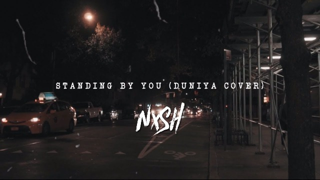 Standing By You (Duniya Cover) Lyrics - Nish