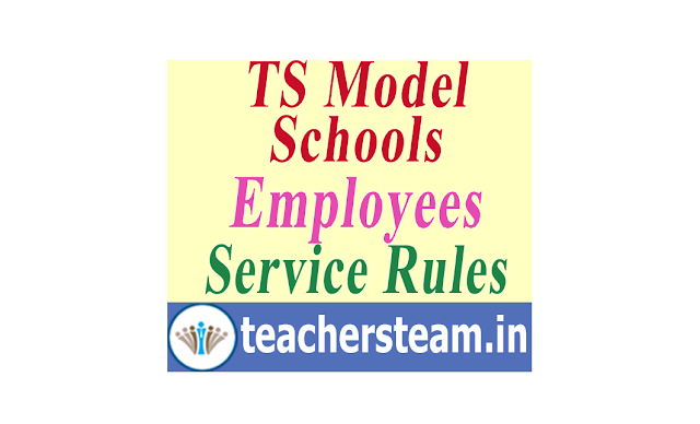 Telangana Model Schools Service Rules - Service Rules for the Employees of Telangana Model Schools
