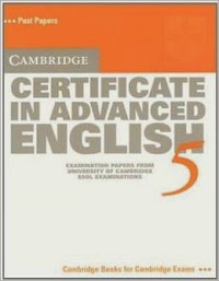 Cambridge Certificate in Advanced English 5