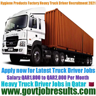 Hygiene Products Factory Heavy Truck Driver Recruitment 2021-22