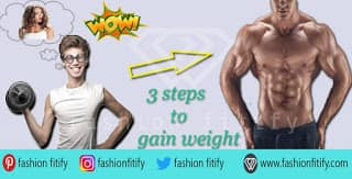 To gain weight |The Ultimate Guide to 3 Steps to Gain Weight | Definition | fashionfitify