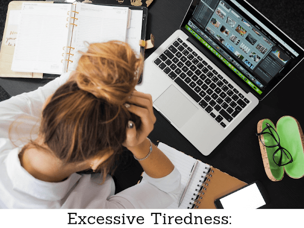 Excessive Tiredness: What You Need To Know