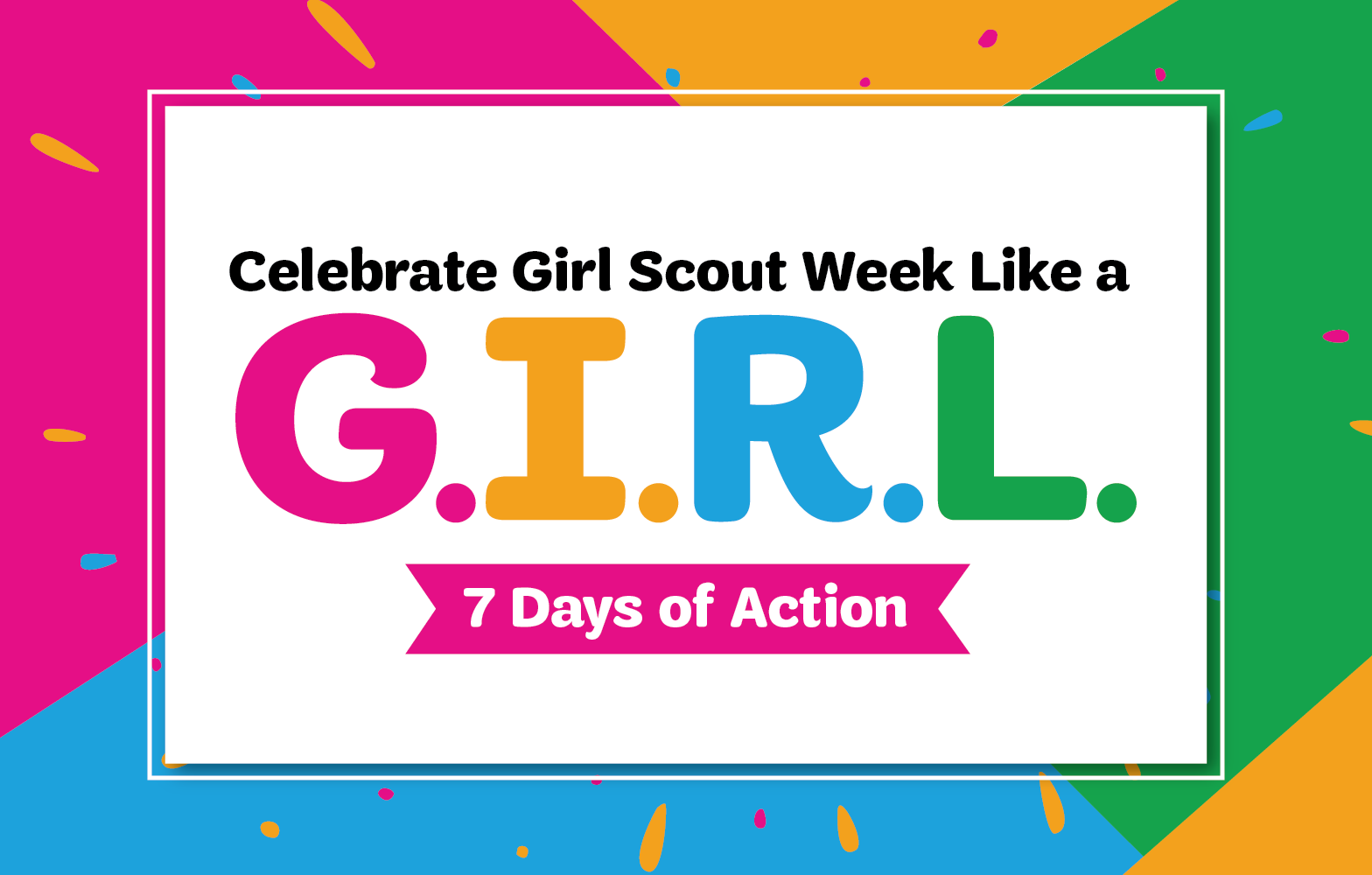 Girl Scout Blog: Girl Scout Week: How to Be a G.I.R.L. Every Day!