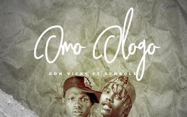 MUSIC + Mp3 :Don Vicky Ft Symbol – OmO Ologo [@donvicky]