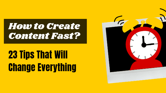 How to create content fast for website and blog- content creation techniques to create high-quality content faster.