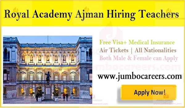 Latest Teaching Vacancies in UAE at Royal Academy Ajman 2019