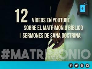 12   vídeos en youtube sobre el matrimonio bíblico  | Sermones
