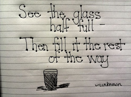 see the glass half full - Inspirational Positive Quotes with Images