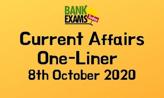 Current Affairs One-Liner: 8th October 2020