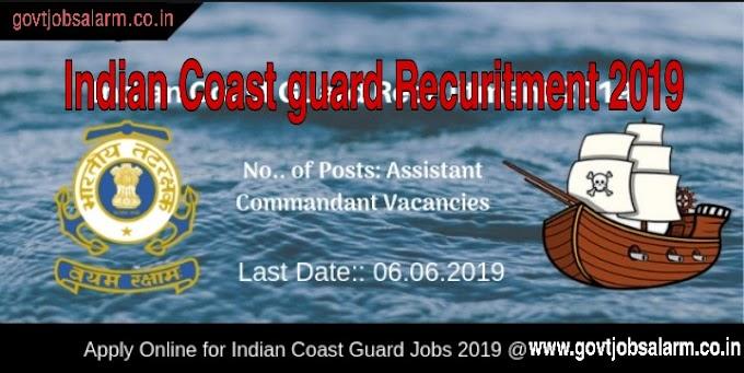 Indian Coast Guard 2019 – Apply Online for Asst Commandant