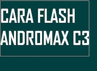 Cara Flash Andromax C3 Kitkat Tanpa PC (Stock Rom)