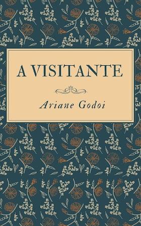 A Visitante - Ariane Godoi