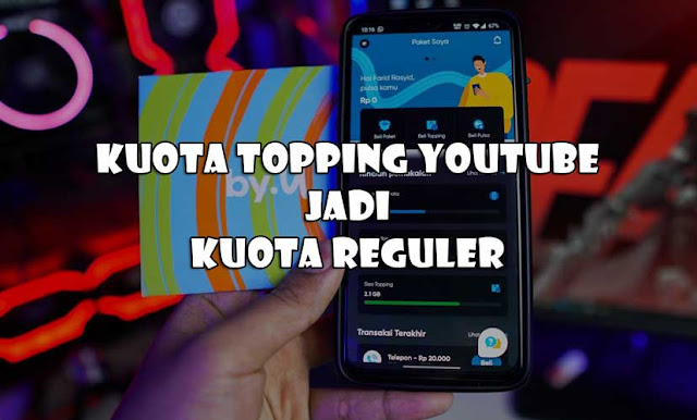 Cara Ubah Kuota Topping Youtube By.U Jadi Reguler (Bug Terbaru)
