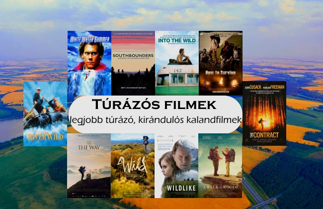 Túrázós filmek, legjobb túrázó, kirándulós kalandfilmek