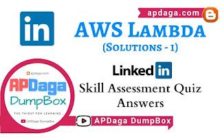 LinkedIn: AWS Lambda   Skill Assessment Quiz Solutions-1   APDaga Tech
