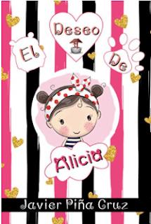 «El deseo de Alicia» de Javier Piña Cruz