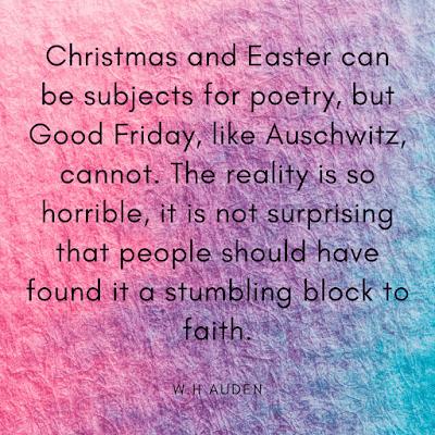 W.H Auden's Good Friday Images