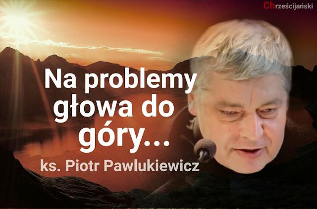 7 cytatów Ks. Pawlukiewicza