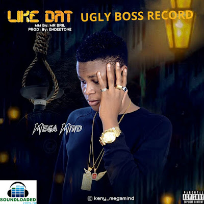 "UGLY BOSS RECORD  Talented Singer, ""Mega Mind"" is  out with ""Like Dat""   Mega mind  sure knows how to please his teeming fans.    buts through this banger he goes a little bit subtle as he commercialises it a bit.    On this Endeetone produced tune, Mega Mind  matches up with his Lyrical  standards.    Enjoy Like Dat below"