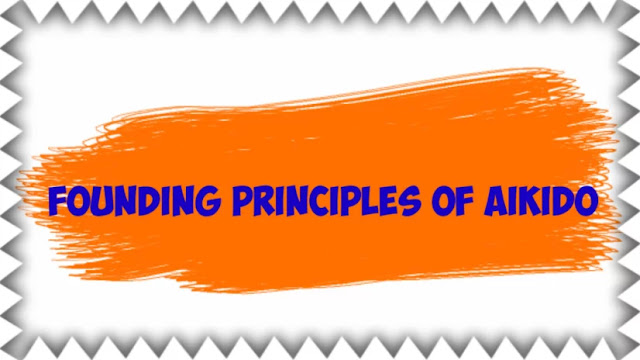 Founding Principles of Aikido